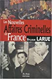 Les nouvelles affaires criminelles de France