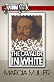 The Cavalier in White by Marcia Muller front cover
