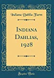 Amazon / Forgotten Books: Indiana Dahlias, 1928 Classic Reprint (Indiana Dahlia Farm)