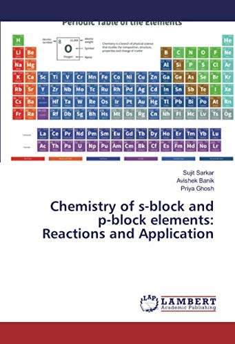 Chemistry of s-block and p-block elements: Reactions and Application (Chemistry Of S And P Block Elements)