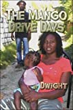 The Mango Drive Days, Dwight, 1604746564