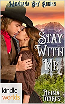 Montana Sky: Stay With Me (Kindle Worlds Novella) (Wandering Hearts Book 1) by [Torres, Reina]