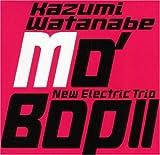 Mo'Bop 2 by Kazumi Watanabe (2004-09-20)
