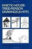 Kinetic House-Tree-Person Drawings: K-H-T-P: An Interpretative Manual