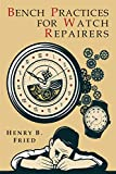 Bench Practices for Watch Repairers