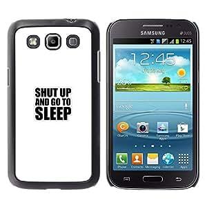 Samsung Galaxy Win I8550 - Metal de aluminio y de plástico duro Caja del teléfono - Negro - Shut Up And Go To Sleep - Funny Typography