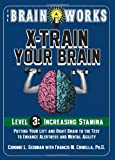 img - for The Brain Works: X-Train Your Brain Level 3: Increasing Stamina (Brain Works (Sellers)) book / textbook / text book
