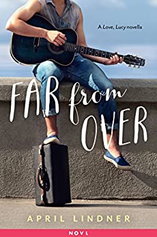 Far from Over: A Love, Lucy Novella by [Lindner, April]