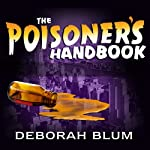 The Poisoner's Handbook: Murder and the Birth of Forensic Medicine in Jazz Age New York | Deborah Blum