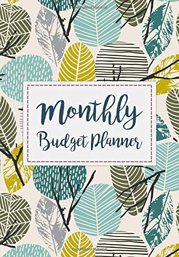 Monthly Budget Planner: Expense Finance Budget By A Year Monthly Weekly & Daily Bill Budgeting Planner And Organizer Tracker Workbook Journal | Leaves Design