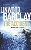 Front cover for the book The Accident by Linwood Barclay