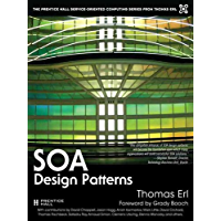 SOA Design Patterns (paperback) (The Pearson Service Technology Series from Thomas Erl)