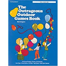 The Outrageous Outdoor Games Book