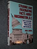 Strange and Fascinating Facts About Washington, D. C.