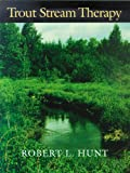 Trout Stream Therapy, Robert L. Hunt, 0299138941