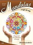 Mandalas énergie de vie - J'augmente mes vibrations d'énergie