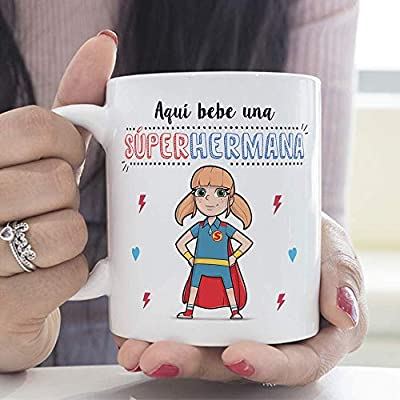 MUGFFINS Taza Hermana – Aquí Bebe una Super Hermana – Taza Desayuno/Idea Regalo Cumpleaños para Hermanitas. Cerámica 350 mL