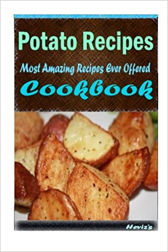 Potato Recipes: Healthy and Easy Homemade for Your Best Friend