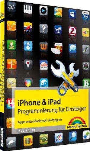 iPhone- & iPad-Programmierung für Einsteiger - Apps entwickeln von Anfang an (Macintosh Bücher) Taschenbuch – 1. Juni 2010 Ingo Böhme Markt+Technik Verlag 3827245958 9783827245953