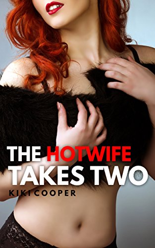 The HotWife Takes Two (English Edition)