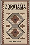 Zoratama (The indian princess): Colombia indigenous history and legend