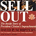 Sellout: The Inside Story of President Clinton's Impeachment Audiobook by David P. Schipper, Alan P. Henry Narrated by Brian Sutherland