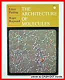 The Architecture of Molecules, Linus Pauling and Roger Hayward, 0716701588