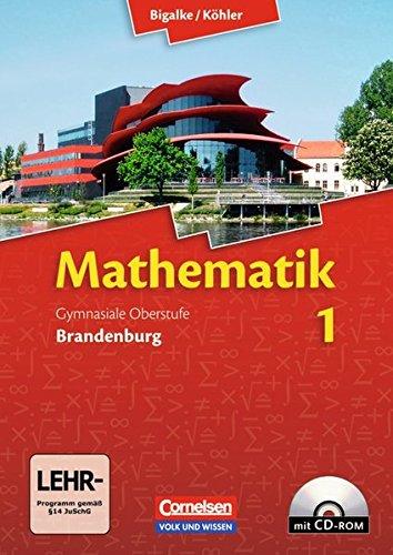 Bigalke/Köhler: Mathematik - Brandenburg - Ausgabe 2013: Band 1 - Schülerbuch mit CD-ROM