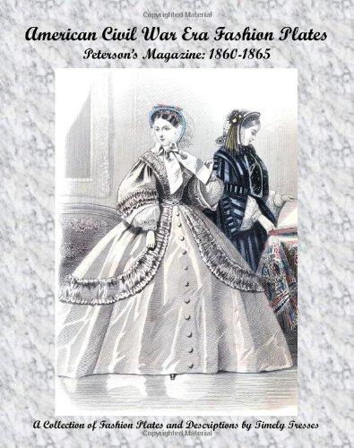 American Civil War Era Fashion Plates: Peterson's Magazine: 1860-1865