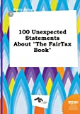 img - for 100 Unexpected Statements about the Fairtax Book book / textbook / text book