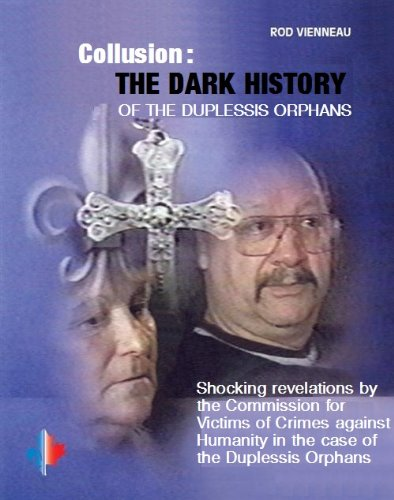 Collusion : The dark history of the Duplessis Orphans.