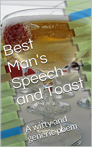 Best Man's Speech and Toast: A witty and generic poem