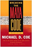 Breaking the Maya Code, Michael D. Coe, 0500281335