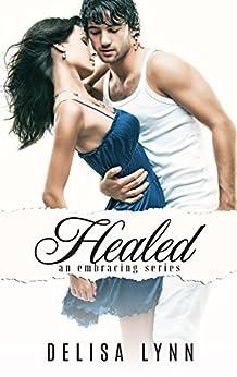 Healed (Embracing Series Book 5) by [Lynn, Delisa]