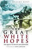 Great White Hopes: The Quest to Defeat Jack Johnson