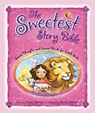 The Sweetest Story Bible: Sweet Thoughts and Sweet