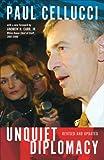 Unquiet Diplomacy, Paul Cellucci, 1552638758