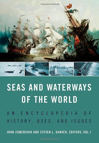 Download Seas and Waterways of the World: An Encyclopedia of History, Uses, and Issues Pdf