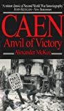 Front cover for the book Caen: Anvil of Victory by Alexander McKee