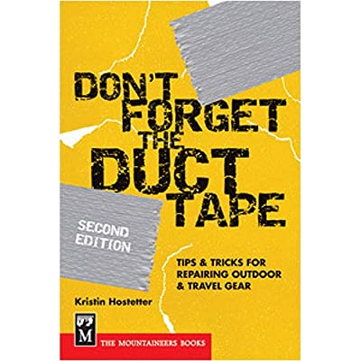Don't Forget the Duct Tape from The Mountaineers Books