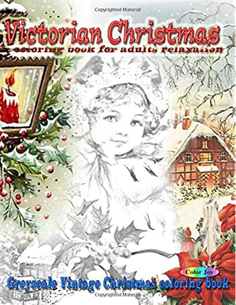 Amazon.com: Victorian Christmas Coloring Book For Adults Relaxation:  Greyscale Vintage Christmas Coloring Book (9781696835565): Joy, Color: Books