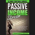 Passive Income Streams: 10 Highly Profitable Streams   Jonathan S. Walker