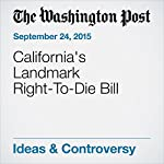 California's Landmark Right-To-Die Bill |  Editorial Board