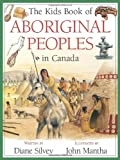 The Kids Book of Aboriginal Peoples in Canada, Diane Silvey, 1554539307