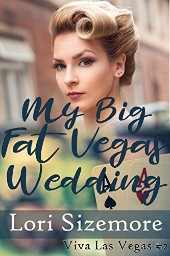 My Big Fat Vegas Wedding by Lori Sizemore