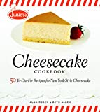 world atlas of cheese - Junior's Cheesecake Cookbook: 50 To-Die-For Recipes of New York-Style Cheesecake