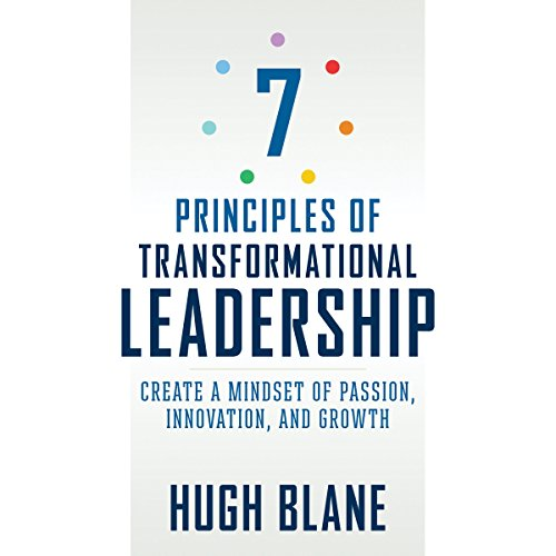 7 Principles of Transformational Leadership: Create a Mindset of Passion, Innovation, and Growth by Brilliance Audio
