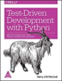 Test - Driven Development with Python : Obey the Testing Goat: Using Django, Selenium, and JavaScript (English) 1st Edition
