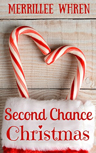 Second Chance Christmas by Merrillee Whren