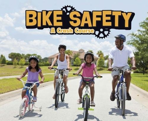 Bike Safety: A Crash Course (Pebble Plus: Spokes) by Raintree (Image #1)